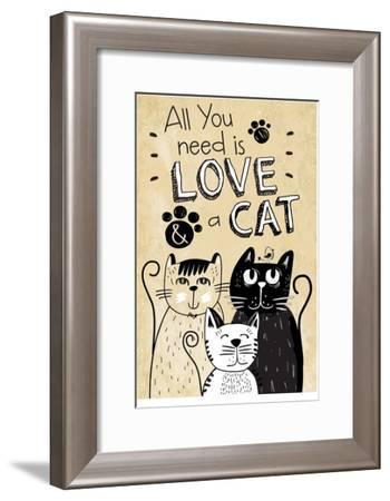 All You Need is Love and a Cat-ND Art-Framed Art Print