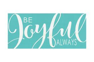 Be Joyful Turquoise by Alli Rogosich