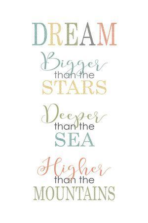Dream Bigger Deeper Higher