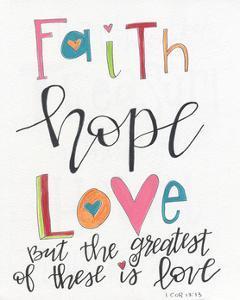 Faith, Hope, Love by Alli Rogosich
