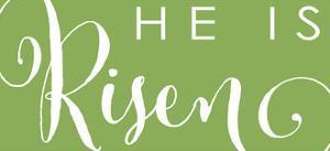 He is Risen by Alli Rogosich