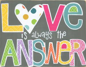 Love Is Always the Answer by Alli Rogosich