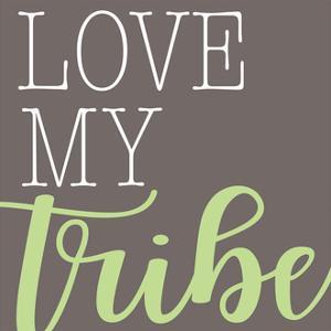 Love My Tribe - Green by Alli Rogosich