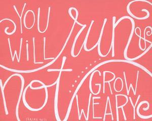 Not Grow Weary by Alli Rogosich