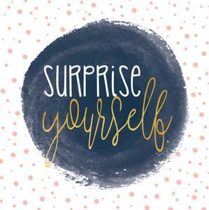 Surprise Yourself by Alli Rogosich