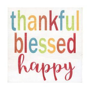 Thankful, Blessed, Happy by Alli Rogosich