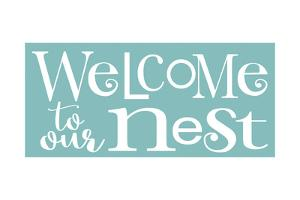 Welcome to Our Nest by Alli Rogosich