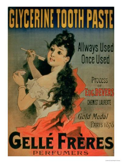 """Allways Used, Once Used,"""" Poster Advertising """"Glycerine Toothpaste by Gelle Freres,"""" Paris, 1878--Giclee Print"""