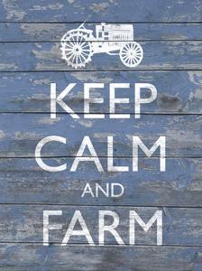 Keep Calm & Farm I by Alonzo Saunders
