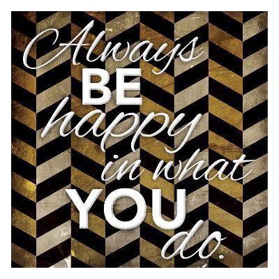 Always Be Happy-Jace Grey-Art Print