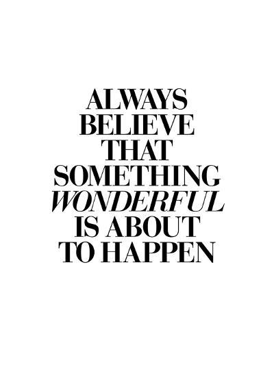 Always Believe That Something Wonderful is About to Happen 2-Brett Wilson-Art Print