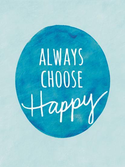 Always Choose Happy-Lottie Fontaine-Giclee Print