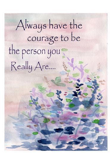 Always Have The Courage-Pam Varacek-Art Print