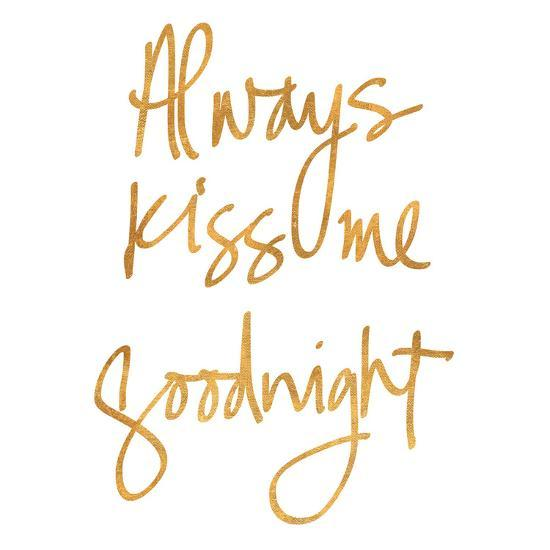 Always Kiss Me Goodnight (gold foil) Art Print by | Art com