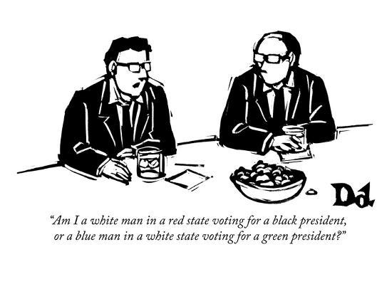 """""""Am I a white man in a red state voting for a black president, or a blue m?"""" - New Yorker Cartoon-Drew Dernavich-Premium Giclee Print"""