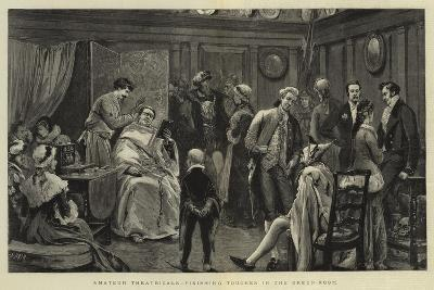 Amateur Theatricals, Finishing Touches in the Green-Room-Joseph Nash-Giclee Print