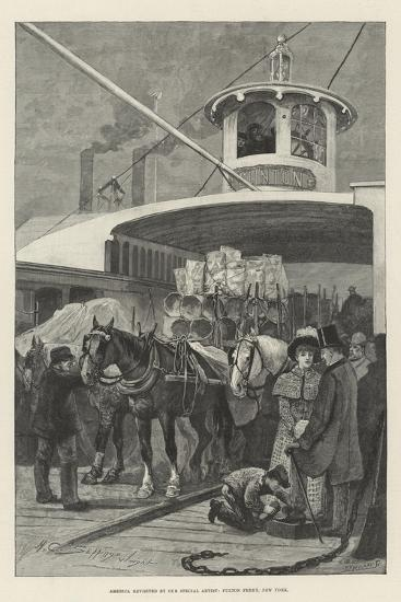 America Revisited by Our Special Artist, Fulton Ferry, New York-Henry Charles Seppings Wright-Giclee Print