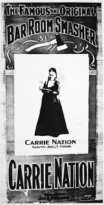 Theatre Poster Depicting Carry Nation (1846-1911) Holding Her Destructive Axe (Litho) by American