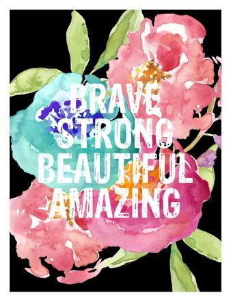 Brave,Strong, Beautiful, Amazing