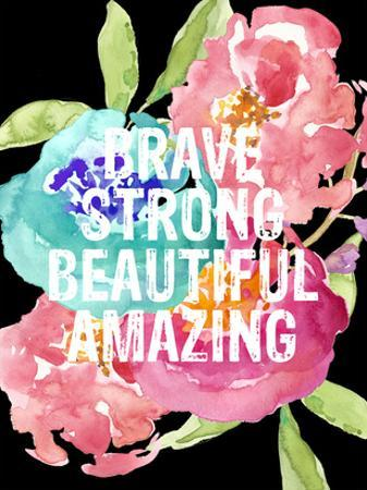 Brave,Strong, Beautiful, Amazing by Amy Brinkman