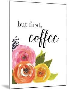 But First Coffee by Amy Brinkman