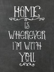Home Is Wherever Chalkboard by Amy Brinkman