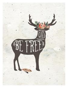 Stay Wild-Be Free by Amy Brinkman
