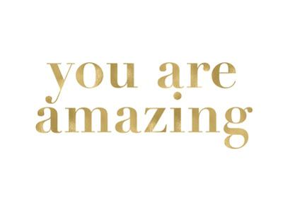 You Are Amazing Golden White by Amy Brinkman