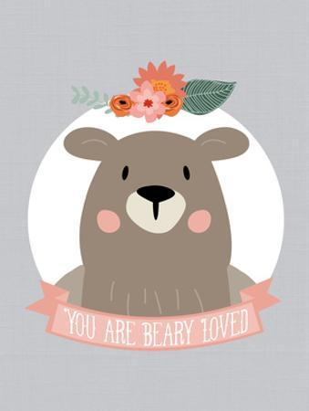 You Are Beary Loved by Amy Brinkman