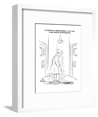 An Employee OF Merriam-Webster, At Day's End, Passes Through Decontaminati? - New Yorker Cartoon-Ed Fisher-Framed Premium Giclee Print