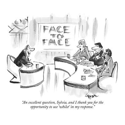 """""""An excellent question, Sylvia, and I thank you for the opportunity to use?"""" - New Yorker Cartoon-Lee Lorenz-Premium Giclee Print"""