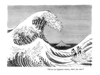 """""""We're in Japanese waters, that's for sure."""" - New Yorker Cartoon"""