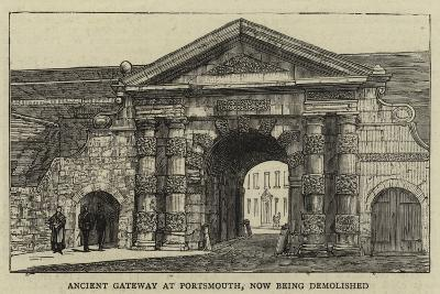 Ancient Gateway at Portsmouth, Now Being Demolished--Giclee Print