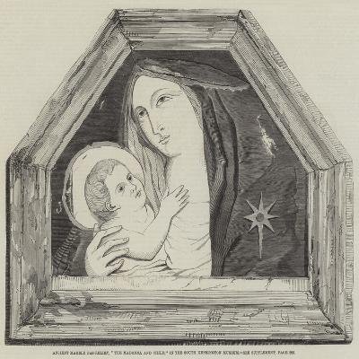 Ancient Marble Bas-Relief, The Madonna and Child, in the South Kensington Museum--Giclee Print