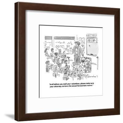 """""""And before you mail your valentines, please make sure your attorney revie?"""" - Cartoon-Danny Shanahan-Framed Premium Giclee Print"""