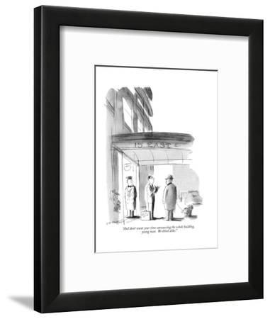 """""""And don't waste your time canvasssing the whole building, young man. We a?"""" - New Yorker Cartoon-James Stevenson-Framed Premium Giclee Print"""