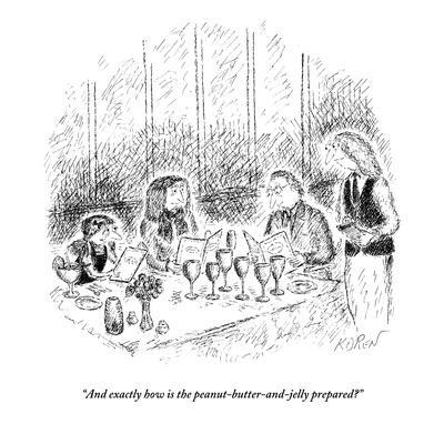 """And exactly how is the peanut-butter-and-jelly prepared?"" - New Yorker Cartoon-Edward Koren-Premium Giclee Print"