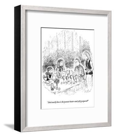 """And exactly how is the peanut-butter-and-jelly prepared?"" - New Yorker Cartoon-Edward Koren-Framed Premium Giclee Print"