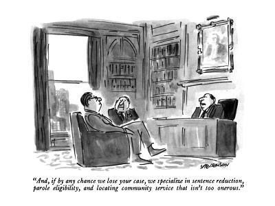 """""""And, if by any chance we lose your case, we specialize in sentence reduct?"""" - New Yorker Cartoon-James Stevenson-Premium Giclee Print"""