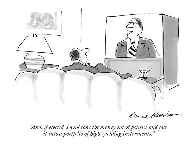"""""""And, if elected, I will take the money out of politics and put it into a ?"""" - New Yorker Cartoon-Bernard Schoenbaum-Premium Giclee Print"""
