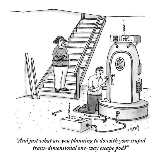 """And just what are you planning to do with your stupid trans-dimensional o?"" - New Yorker Cartoon-Tom Cheney-Premium Giclee Print"