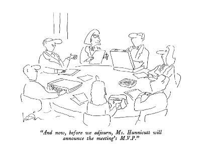 """""""And now, before we adjourn, Ms. Hunnicutt will announce the meeting's M.V.P."""" - New Yorker Cartoon-Arnie Levin-Premium Giclee Print"""