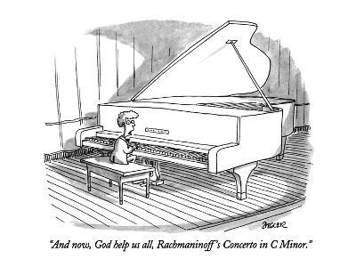 """And now, God help us all, Rachmaninoff's Concerto in C Minor."" - New Yorker Cartoon-Jack Ziegler-Premium Giclee Print"