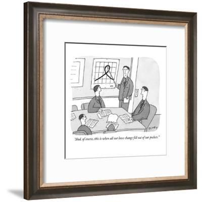 """""""And, of course, this is when all our loose change fell out of our pockets."""" - New Yorker Cartoon-Peter C. Vey-Framed Premium Giclee Print"""