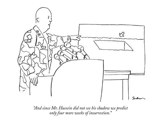 """""""And since Mr. Hussein did not see his shadow we predict only four more we?"""" - New Yorker Cartoon-Michael Shaw-Premium Giclee Print"""