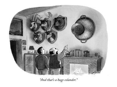 """""""And that's a huge colander."""" - New Yorker Cartoon-Harry Bliss-Premium Giclee Print"""