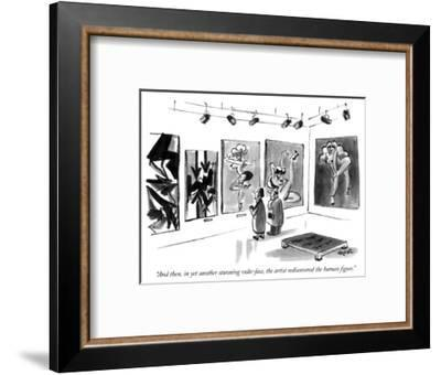"""""""And then, in yet another stunning volte-face, the artist rediscovered the…"""" - New Yorker Cartoon-Lee Lorenz-Framed Premium Giclee Print"""