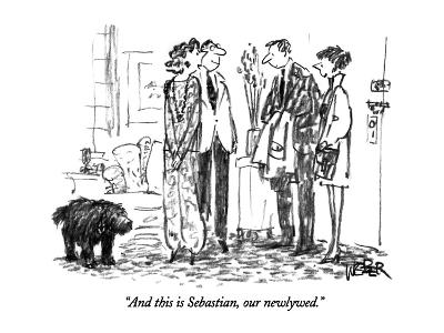 """""""And this is Sebastian, our newlywed."""" - New Yorker Cartoon-Robert Weber-Premium Giclee Print"""