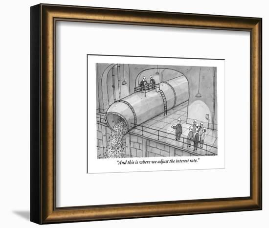 """""""And this is where we adjust the interest rate."""" - New Yorker Cartoon-Jason Patterson-Framed Premium Giclee Print"""