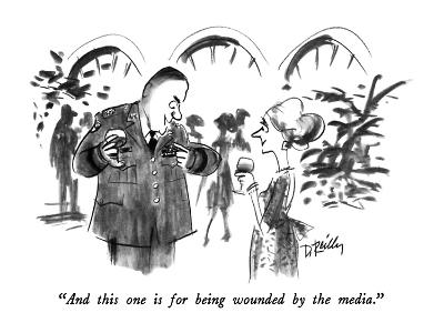 """And this one is for being wounded by the media."" - New Yorker Cartoon-Donald Reilly-Premium Giclee Print"